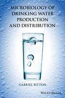 Microbiology of Drinking Water: Production and Distribution (Hardback)