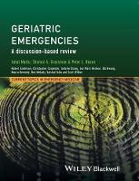 Geriatric Emergencies: A Discussion-based Review - Current Topics in Emergency Medicine (Hardback)