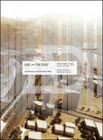 UAE and the Gulf: Architecture and Urbanism Now - Architectural Design (Paperback)