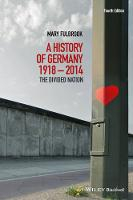 A History of Germany 1918 - 2014: The Divided Nation (Paperback)
