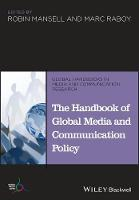 The Handbook of Global Media and Communication Policy - Global Handbooks in Media and Communication Research (Paperback)