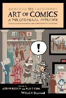 The Art of Comics: A Philosophical Approach - New Directions in Aesthetics (Paperback)