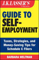 J. K. Lasser's Guide to Self-employment: Taxes, Tips, and Money-saving Strategies for Schedule C Filers - J. K. Lasser (Paperback)