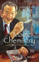 A Life of Magic Chemistry: Autobiographical Reflections Including Post-Nobel Prize Years and the Methanol Economy (Hardback)