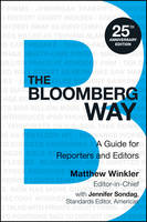 The Bloomberg Way: A Guide for Reporters and Editors - Bloomberg (Paperback)