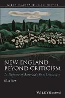 New England Beyond Criticism: In Defense of America's First Literature - Wiley-Blackwell Manifestos (Paperback)