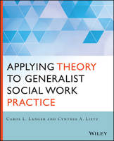 Applying Theory to Generalist Social Work Practice (Paperback)