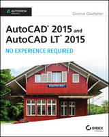 AutoCAD 2015 and AutoCAD LT 2015: No Experience Required: Autodesk Official Press (Paperback)