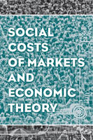 Social Costs of Markets and Economic Theory - AJES - Studies in Economic Reform and Social Justice (Hardback)