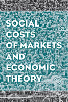 Social Costs of Markets and Economic Theory - AJES - Studies in Economic Reform and Social Justice (Paperback)