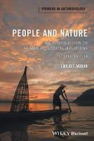 People and Nature: An Introduction to Human Ecological Relations - Primers in Anthropology (Paperback)