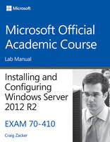 70-410 Installing and Configuring Windows Server 2012 R2 Lab Manual - Microsoft Official Academic Course Series (Paperback)