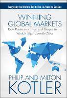 Winning Global Markets: How Businesses Invest and Prosper in the World's High-Growth Cities (Hardback)