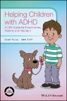 Helping Children with ADHD: A CBT Guide for Practitioners, Parents and Teachers (Paperback)