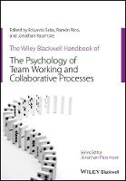 The Wiley Blackwell Handbook of the Psychology of Team Working and Collaborative Processes - Wiley-Blackwell Handbooks in Organizational Psychology (Hardback)