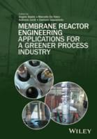 Membrane Reactor Engineering: Applications for a Greener Process Industry (Hardback)