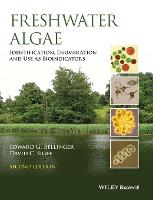 Freshwater Algae: Identification, Enumeration and Use as Bioindicators (Hardback)