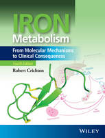 Iron Metabolism: From Molecular Mechanisms to Clinical Consequences (Hardback)