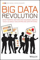 Big Data Revolution - What Farmers, Doctors and Insurance Agents Teach Us About Discovering Big Data Patterns (Paperback)