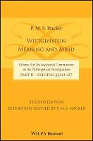Wittgenstein: Meaning and Mind (Volume 3 of an Analytical Commentary on the Philosophical Investigations), Part 2: Exegesis, Section 243-427 (Hardback)