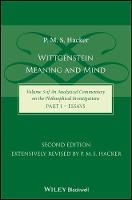 Wittgenstein: Meaning and Mind (Volume 3 of an Analytical Commentary on the Philosophical Investigations), Part 1: Essays (Hardback)