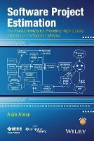 Software Project Estimation: The Fundamentals for Providing High Quality Information to Decision Makers (Paperback)