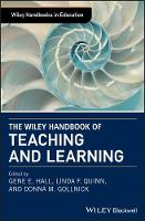 The Wiley Handbook of Teaching and Learning - Wiley Handbooks in Education (Hardback)