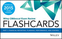 Wiley CMAexcel Exam Review 2015 Flashcards: Financial Planning, Performance and Control Part 1 - Wiley CMA Learning System (Paperback)