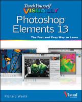 Teach Yourself Visually Photoshop Elements 13 - Teach Yourself Visually (Tech) (Paperback)