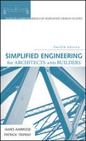 Simplified Engineering for Architects and Builders - Parker/Ambrose Series of Simplified Design Guides (Hardback)