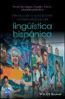 Introduccion y aplicaciones contextualizadas a la linguistica hispanica (Hardback)