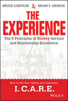 The Experience: The 5 Principles of Disney Service and Relationship Excellence (Hardback)