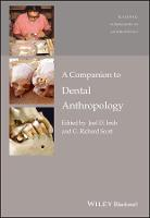 A Companion to Dental Anthropology - Wiley Blackwell Companions to Anthropology (Paperback)
