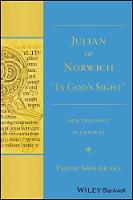 """Julian of Norwich: """"In God's Sight"""" Her Theology in Context (Hardback)"""