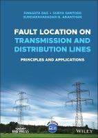 Fault Location in Transmission and Distribution Systems: Principles and Application (Hardback)
