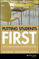 Putting Students First: How Colleges Develop Students Purposefully - JB - Anker (Paperback)
