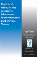 The Role of Parents in the Ontogeny of Achievement-Related Motivation and Behavioral Choices - Monographs of the Society for Research in Child Development (MONO) (Paperback)