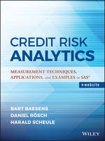 Credit Risk Analytics: Measurement Techniques, Applications, and Examples in SAS - Wiley and SAS Business Series (Hardback)