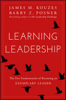 Learning Leadership: The Five Fundamentals of Becoming an Exemplary Leader (Hardback)