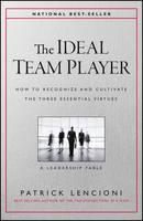 The Ideal Team Player: How to Recognize and Cultivate The Three Essential Virtues (Hardback)