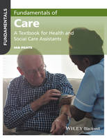 Fundamentals of Care: A Textbook for Health and Social Care Assistants - Fundamentals (Paperback)
