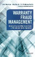 Warranty Fraud Management: Reducing Fraud and Other Excess Costs in Warranty and Service Operations - Wiley and SAS Business Series (Hardback)