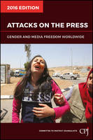 Attacks on the Press 2016: Gender and Media Freedom Worldwide - Bloomberg (Paperback)