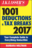 J.K. Lasser's 1001 Deductions and Tax Breaks: Your Complete Guide to Everything Deductible - J.K. Lasser (Paperback)