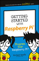 Getting Started with Raspberry Pi: Program Your Raspberry Pi! - Dummies Junior (Paperback)