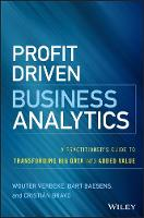 Profit Driven Business Analytics: A Practitioner's Guide to Transforming Big Data into Added Value - Wiley and SAS Business Series (Hardback)