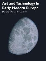 Art and Technology in Early Modern Europe - Art History Special Issues (Paperback)