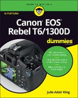 Canon EOS Rebel T6/1300D For Dummies (Paperback)