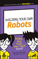 Building Your Own Robots: Design and Build Your First Robot! - Dummies Junior (Paperback)
