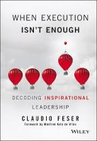 When Execution Isn't Enough: Decoding Inspirational Leadership (Hardback)